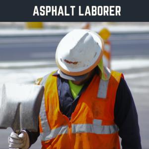 Asphalt Laborer